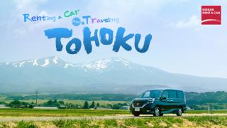 Hành trình du lịch & khám phá vùng TOHOKU bằng xe thuê tự lái NISSAN