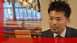 Traditional Japanese Artist: Atsushi Miyazaki - Calligrapher